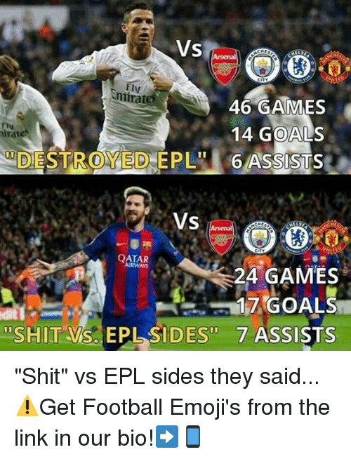 """Irate: Vs  Fly  tmirates  46 GAMES  14 GOALS  irates  DESTROYED 6 ASSISTS  VS  QATAR  AIRWAYS  24 GAMES  17 GOALS  ''S HITT Als EPL SIDES"""" 7 ASSISTS """"Shit"""" vs EPL sides they said... ⚠️Get Football Emoji's from the link in our bio!➡️📱"""