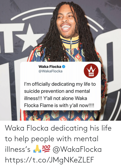 people: Waka Flocka dedicating his life to help people with mental illness's 🙏💯 @WakaFlocka https://t.co/JMgNKeZLEF