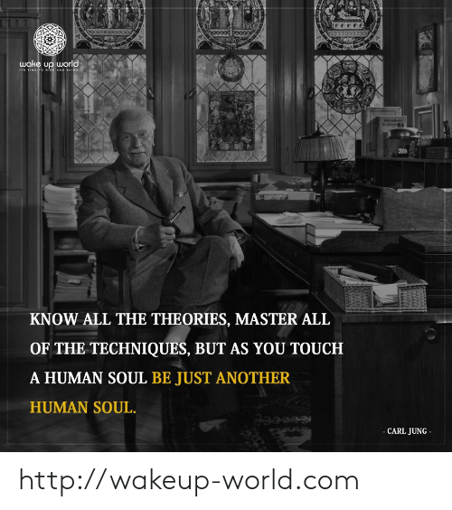 Http, Time, and World: wake up world  s TIME TO SE AND SHINE  KNOW ALL THE THEORIES, MASTER ALL  OF THE TECHNIQUES, BUT AS YOU TOUCH  A HUMAN SOUL BE JUST ANOTHER  HUMAN SOUL.  - CARL JUNG http://wakeup-world.com