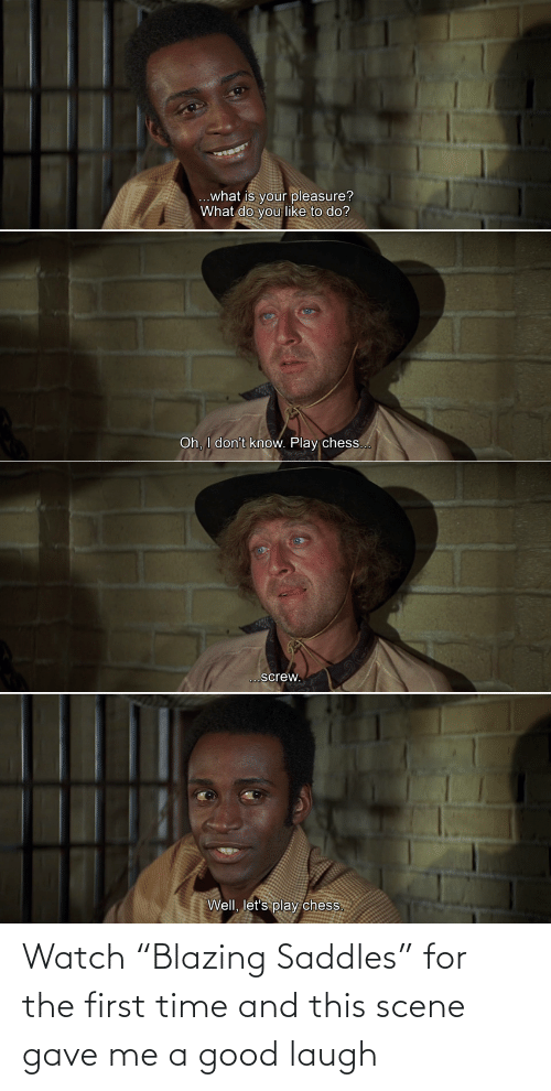 "The First: Watch ""Blazing Saddles"" for the first time and this scene gave me a good laugh"