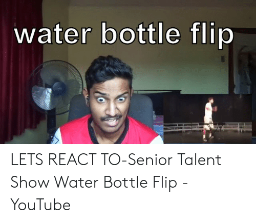 🐣 25+ Best Memes About Talent Show Water Bottle Flip