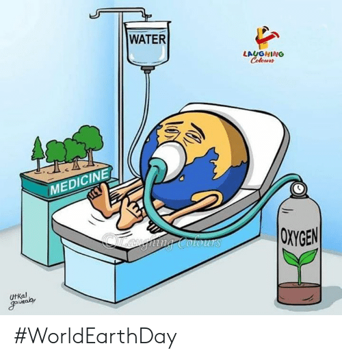 Oxygen, Water, and Medicine: WATER  LAUGHING  Colowrs  MEDICINE  OXYGEN  UtKal #WorldEarthDay