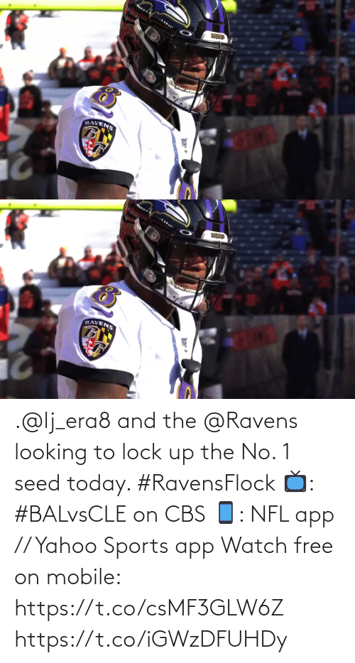 Ravens: WAVES  RAVENS   WANES  RAVENS .@lj_era8 and the @Ravens looking to lock up the No. 1 seed today. #RavensFlock  📺: #BALvsCLE on CBS 📱: NFL app // Yahoo Sports app Watch free on mobile: https://t.co/csMF3GLW6Z https://t.co/iGWzDFUHDy