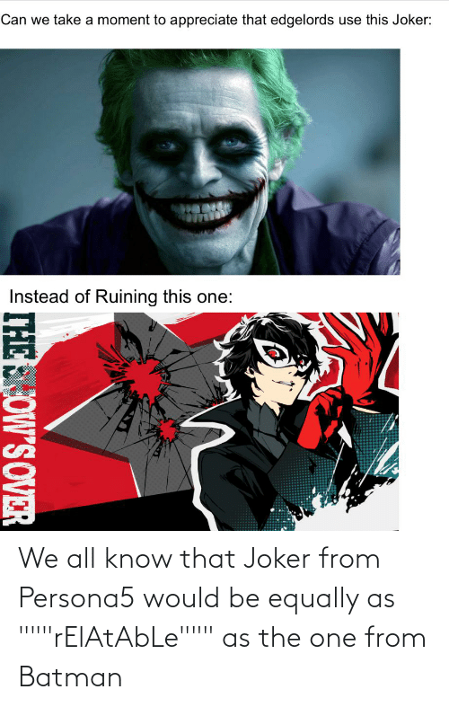 """Cringe Pics: We all know that Joker from Persona5 would be equally as """"""""""""rElAtAbLe"""""""""""" as the one from Batman"""