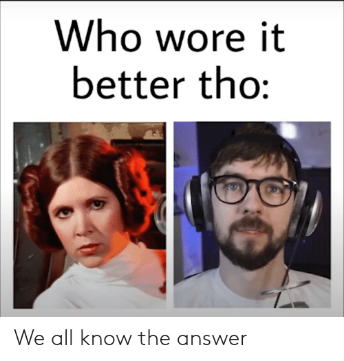 The Answer: We all know the answer