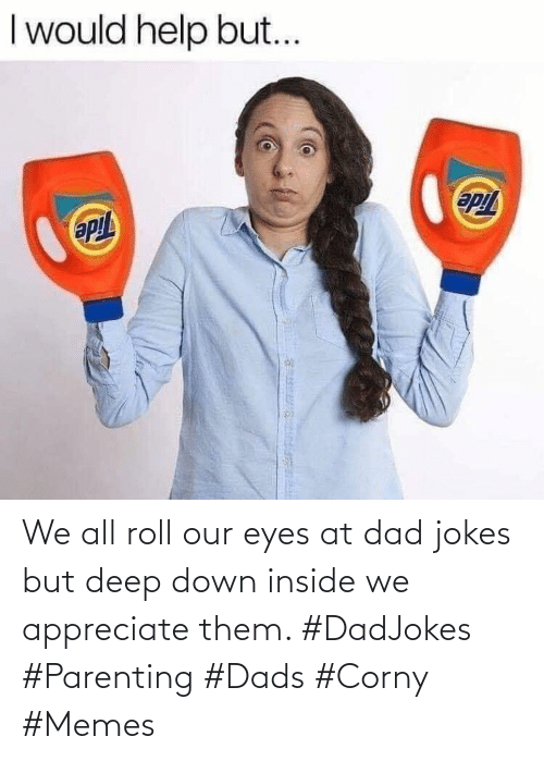 parenting: We all roll our eyes at dad jokes but deep down inside we appreciate them. #DadJokes #Parenting #Dads #Corny #Memes