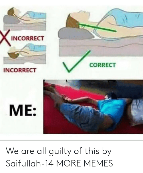 We Are All: We are all guilty of this by Saifullah-14 MORE MEMES