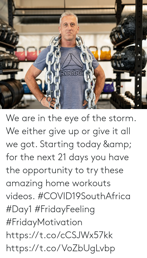 Love for Quotes: We are in the eye of the storm. We either give up or give it all we got.  Starting today & for the next 21 days  you have the opportunity to try these amazing home workouts videos. #COVID19SouthAfrica #Day1 #FridayFeeling #FridayMotivation   https://t.co/cCSJWx57kk https://t.co/VoZbUgLvbp