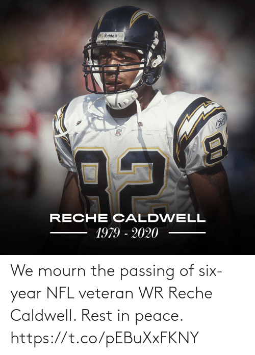 Peace: We mourn the passing of six-year NFL veteran WR Reche Caldwell.   Rest in peace. https://t.co/pEBuXxFKNY