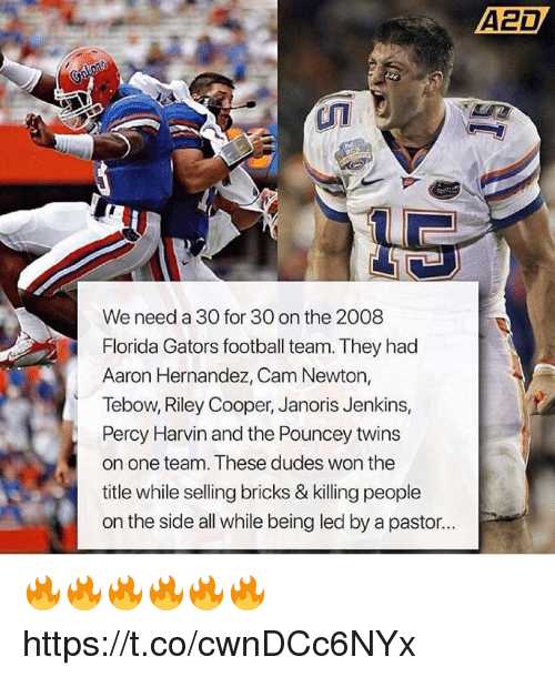 Aaron Hernandez, Cam Newton, and Football: We need a 30 for 30 on the 2008  Florida Gators football team. They had  Aaron Hernandez, Cam Newton,  Tebow, Riley Cooper, Janoris Jenkins,  Percy Harvin and the Pouncey twins  on one team. These dudes won the  title while selling bricks & killing people  on the side all while being led by a pastor... 🔥🔥🔥🔥🔥🔥 https://t.co/cwnDCc6NYx