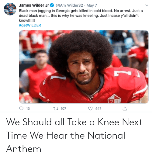 hear: We Should all Take a Knee Next Time We Hear the National Anthem