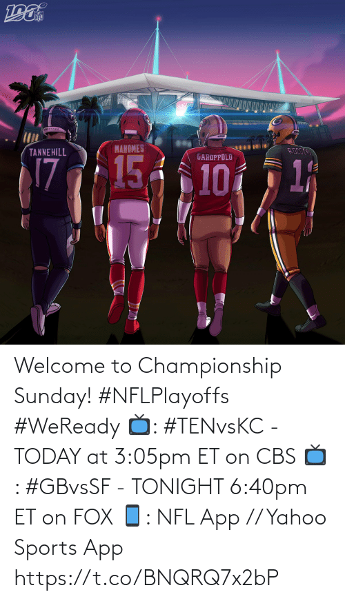 CBS: Welcome to Championship Sunday! #NFLPlayoffs #WeReady  📺: #TENvsKC - TODAY at 3:05pm ET on CBS 📺: #GBvsSF - TONIGHT 6:40pm ET on FOX 📱: NFL App // Yahoo Sports App https://t.co/BNQRQ7x2bP