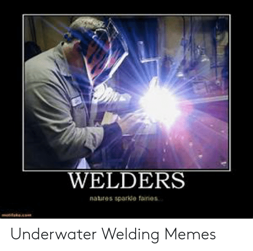 25 Best Memes About Funny Welding Memes Funny Welding Memes