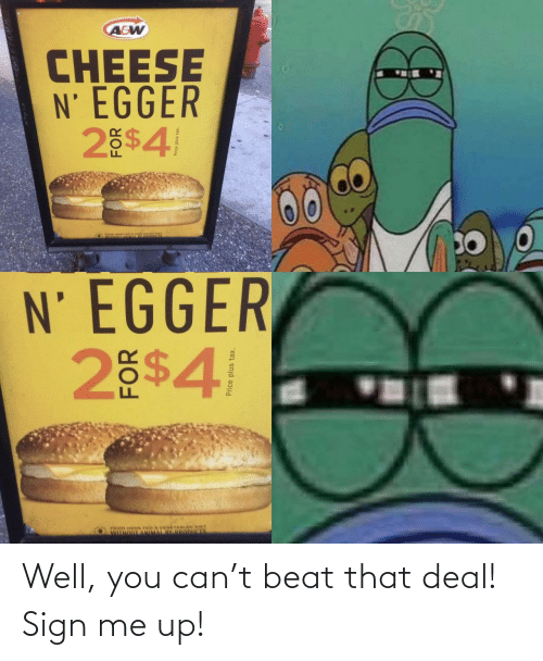deal: Well, you can't beat that deal! Sign me up!