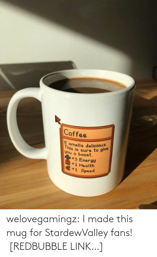 made: welovegamingz:  I made this mug for StardewValley fans!  [REDBUBBLE LINK…]