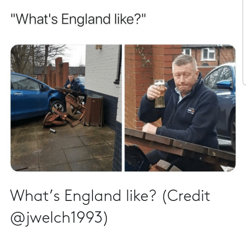 what: What's England like? (Credit @jwelch1993)