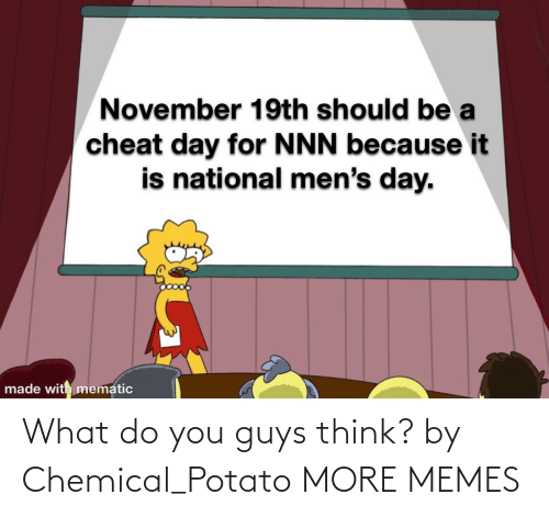 guys: What do you guys think? by Chemical_Potato MORE MEMES