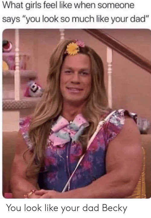 """Dad, Girls, and You: What girls feel like when someone  says """"you look so much like your dad"""" You look like your dad Becky"""