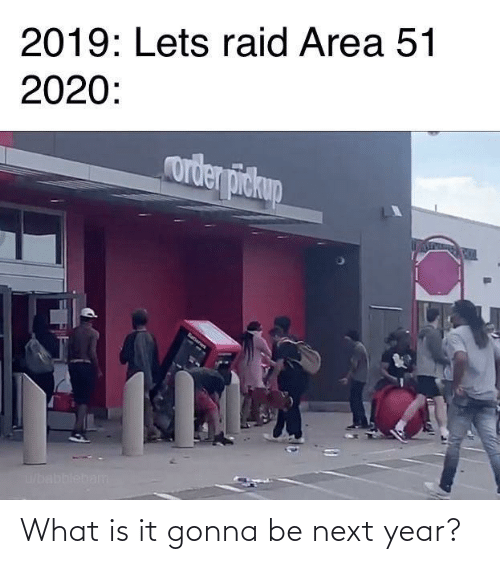 next: What is it gonna be next year?