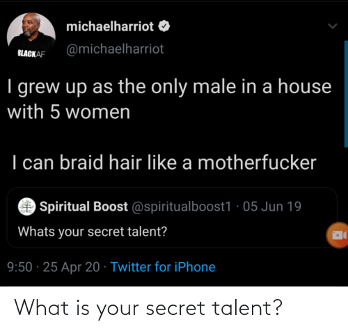 What Is: What is your secret talent?