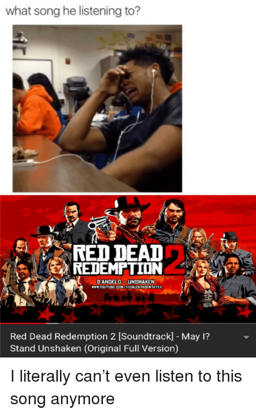 May 1, Red Dead Redemption, and Red Dead: what song he listening to?  RED DEAD  REDEMPTION  2%  D ANGELO-UNSHAK  WWW.TOUTUBE.COMX  EN  ENTAGENT47XX  Red Dead Redemption 2 [Soundtrack] - May 1?  Stand Unshaken (Original Full Version)
