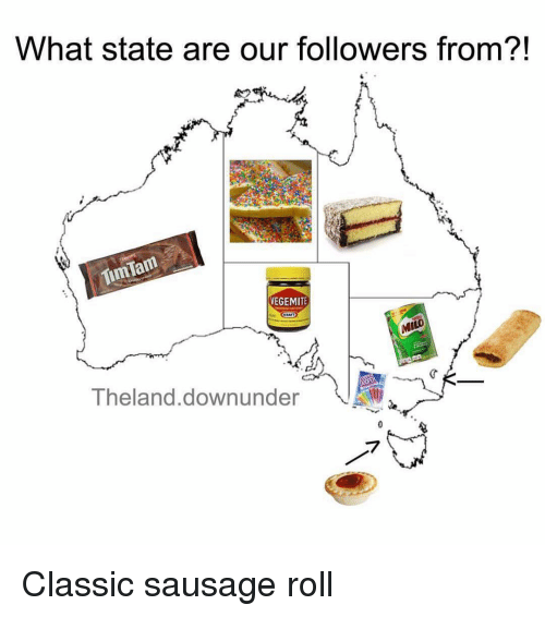 Memes, 🤖, and Sausage: What state are our followers from?!  TimTam  VEGEMITE  Theland.downunder Classic sausage roll