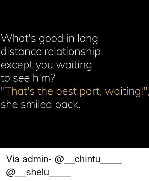 "Exceptation: What's good in long  distance relationship  except you waiting  to see him?  That's the best part, waiting!""  she smiled back Via admin- @__chintu____ @__shelu____"
