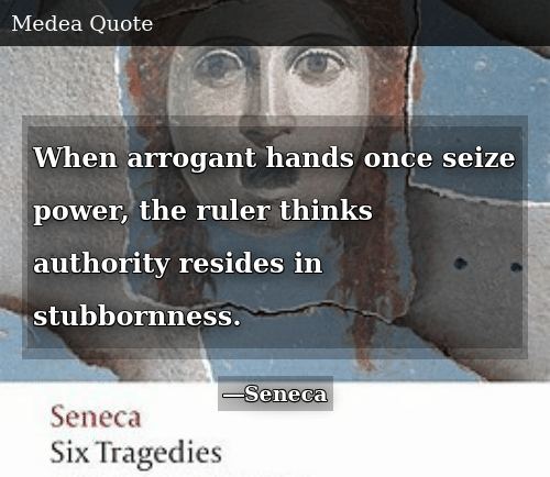 Arrogant, Power, and Ruler: When arrogant hands once seize power, the ruler thinks authority resides in stubbornness.