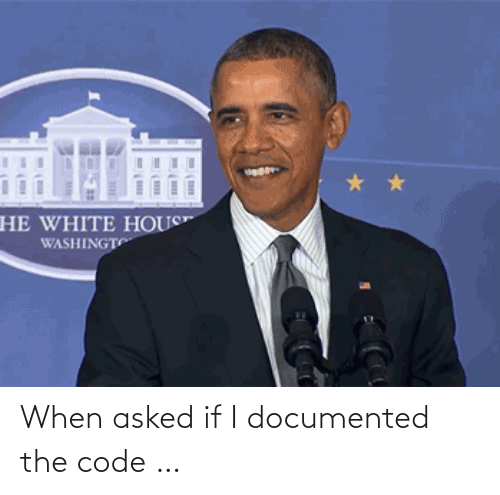 If I: When asked if I documented the code …