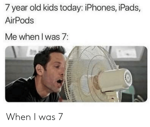 When I: When I was 7