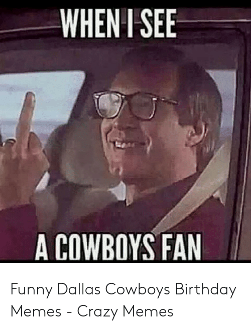 25 Best Memes About Funny Dallas Cowboys Birthday Funny