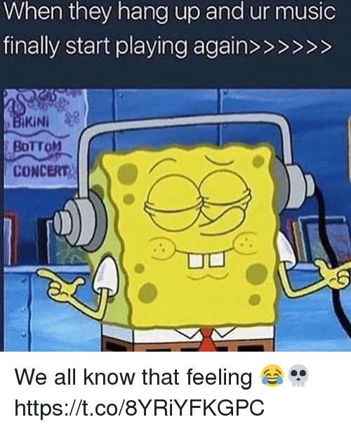 Bottoming: When they hang up and ur music  BoTTOM  CONCERT We all know that feeling 😂💀 https://t.co/8YRiYFKGPC