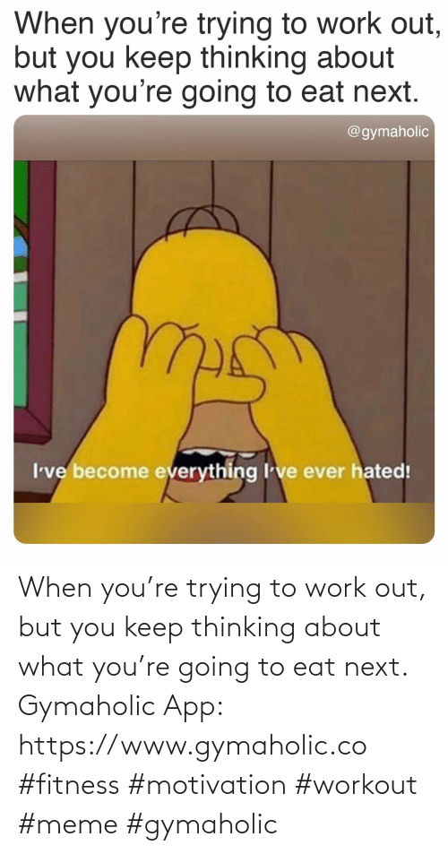 Keep: When you're trying to work out, but you keep thinking about what you're going to eat next.  Gymaholic App: https://www.gymaholic.co  #fitness #motivation #workout #meme #gymaholic