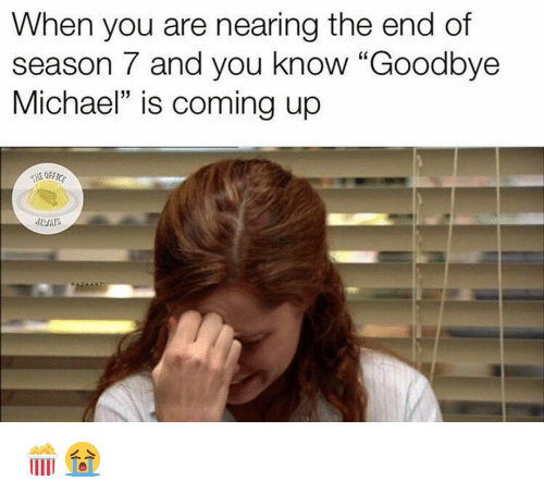 """Season 7: When you are nearing the end of  season 7 and you know """"Goodbye  Michael"""" is coming up  ALNA 🍿😭"""