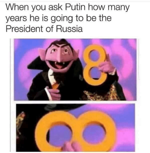 Putin, Russia, and How: When you ask Putin how many  years he is going to be the  President of Russia