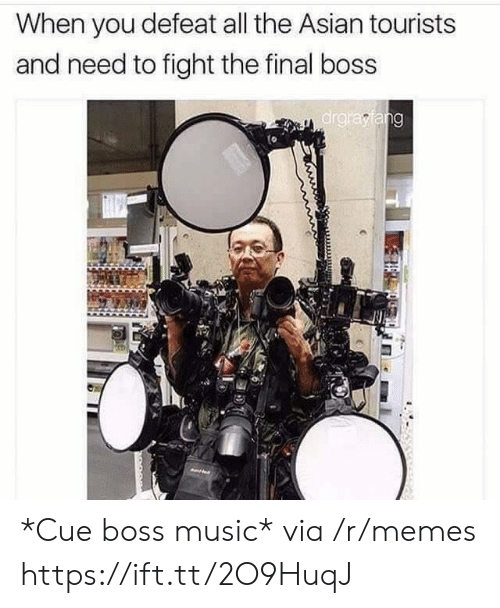 The Final Boss: When you defeat all the Asian tourists  and need to fight the final boss  ar *Cue boss music* via /r/memes https://ift.tt/2O9HuqJ