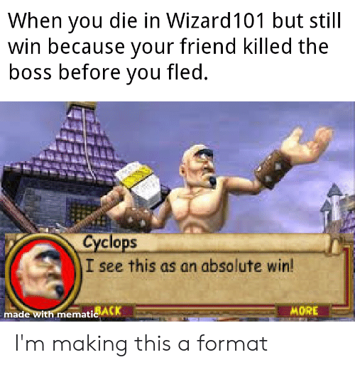 When You Die in Wizard101 but Still Win Because Your Friend