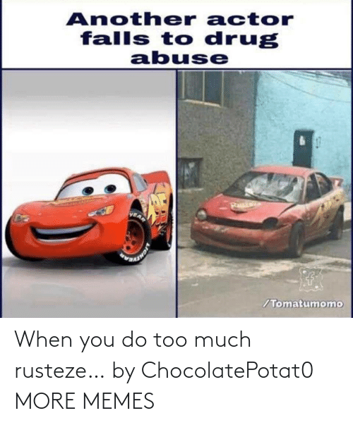 when you: When you do too much rusteze… by ChocolatePotat0 MORE MEMES