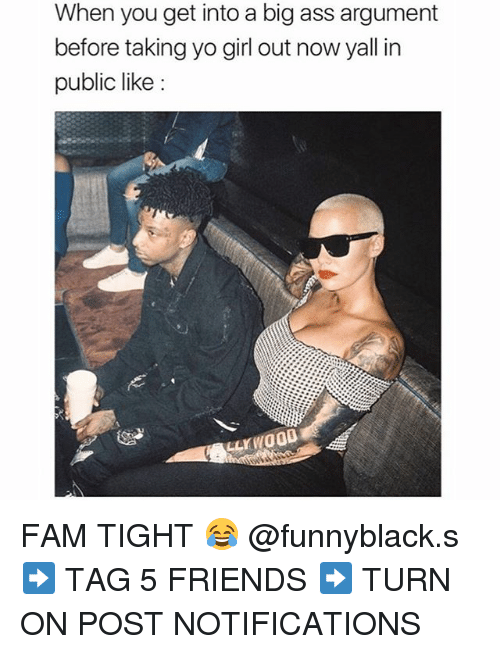 Publicated: When you get into a big ass argument  before taking yo girl out now yall in  public like: FAM TIGHT 😂 @funnyblack.s ➡️ TAG 5 FRIENDS ➡️ TURN ON POST NOTIFICATIONS