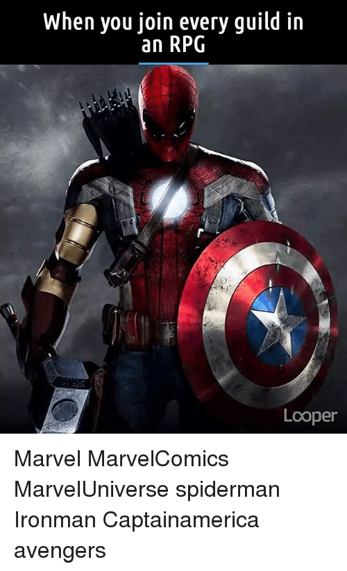 guild: When you join every guild in  an RPG  Loopen Marvel MarvelComics MarvelUniverse spiderman Ironman Captainamerica avengers