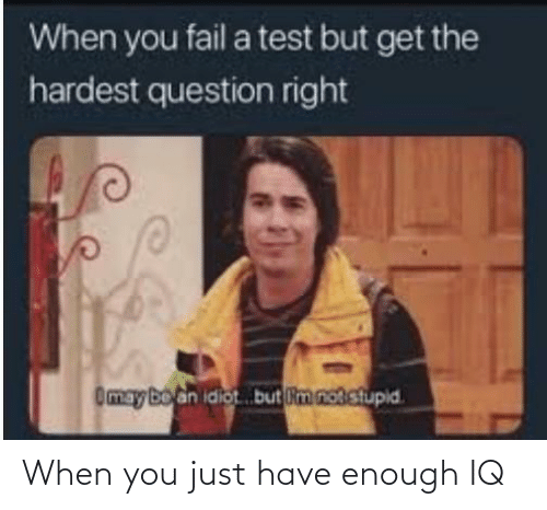 Have: When you just have enough IQ