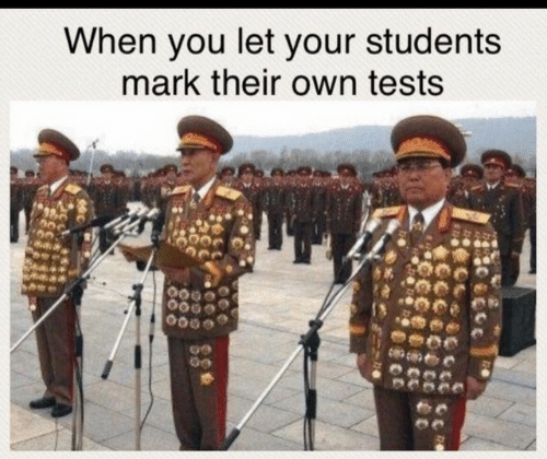 Own, You, and When You: When you let your students  mark their own tests