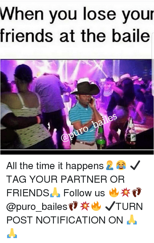baile: When you lose your  friends at the baile  les All the time it happens🤦♂️😂 ✔TAG YOUR PARTNER OR FRIENDS🙏 Follow us 🔥💥👣@puro_bailes👣💥🔥 ✔TURN POST NOTIFICATION ON 🙏🙏