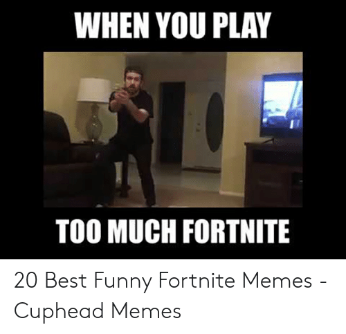 25 Best Memes About Memes About Fortnite Memes About Fortnite