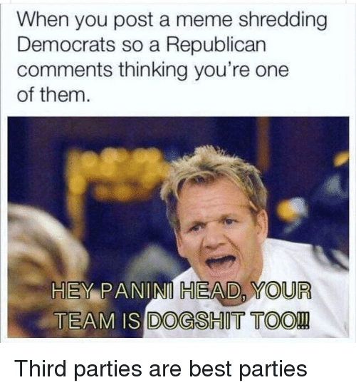 Head, Meme, and Politics: When you post a meme shredding  Democrats so a Republican  comments thinking you're one  of them.  HEMP ANİNI HEAD, YOUR  TEAM IS DOGSHIT TOOL