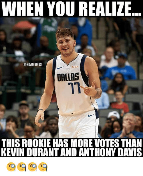 Kevin Durant, Nba, and Anthony Davis: WHEN YOU REALIZE  ONBAMEMES  5miles  DALLAS  71  THIS ROOKIE HAS MORE VOTES THAN  KEVIN DURANT AND ANTHONY DAVIS 🧐🧐🧐🧐