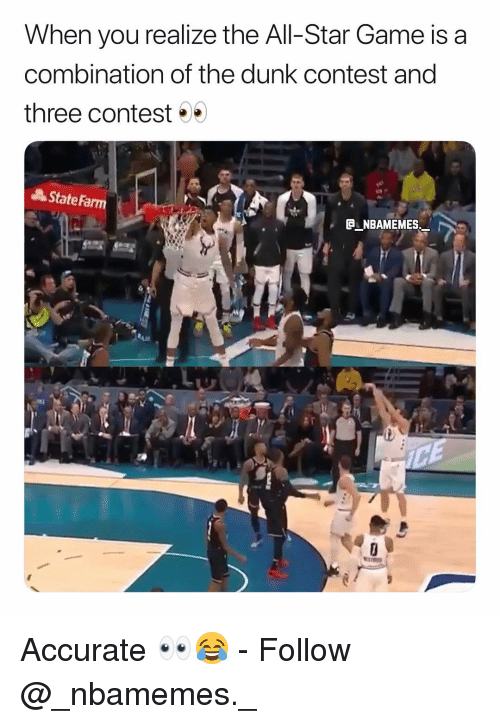 All Star, Dunk, and Memes: When you realize the All-Star Game is a  combination of the dunk contest and  three contest  AStateFa  C NBAMEMES Accurate 👀😂 - Follow @_nbamemes._