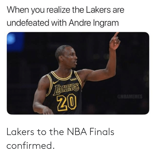 Finals, Los Angeles Lakers, and Nba: When you realize the Lakers are  undefeated with Andre Ingram  wish  20 Lakers to the NBA Finals confirmed.