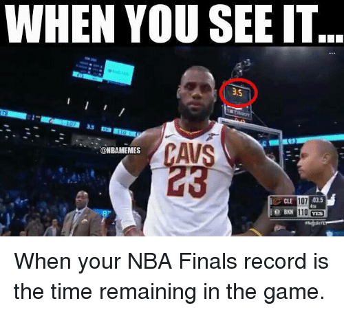 Andrew Bogut, Cavs, and Finals: WHEN YOU SEE IT  CAVS  @NBAMEMES  CLE 107 03.5  110  4tu  e BKN  YES When your NBA Finals record is the time remaining in the game.