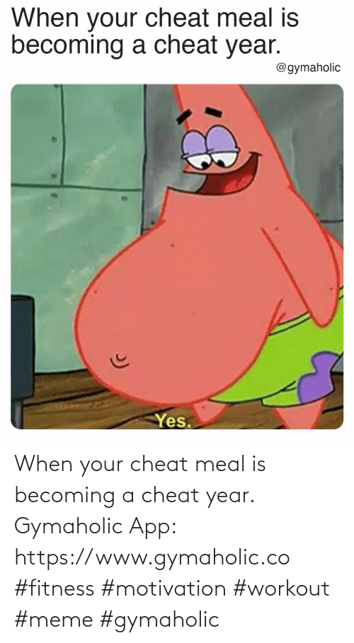 When Your: When your cheat meal is becoming a cheat year.  Gymaholic App: https://www.gymaholic.co  #fitness #motivation #workout #meme #gymaholic